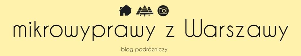 mikrowyprawy z Warszawy